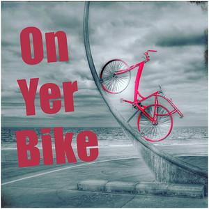On Yer Bike !