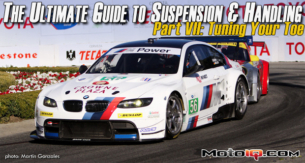 The Ultimate Guide to Suspension and Handling: Part Seven- Tuning your Toe