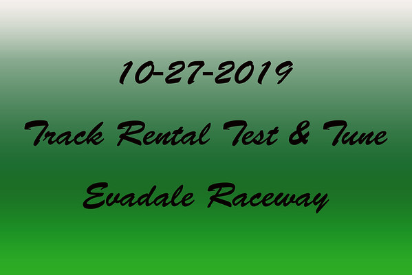 10-27-2019 Evadale Raceway 'Track Rental Test & Tune'