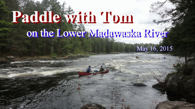 Paddle with Tom - Madawaska 2015.mp4