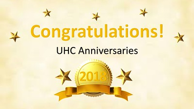UHC 2018 Anniversaries Recognition & Celebration - 1.8.19