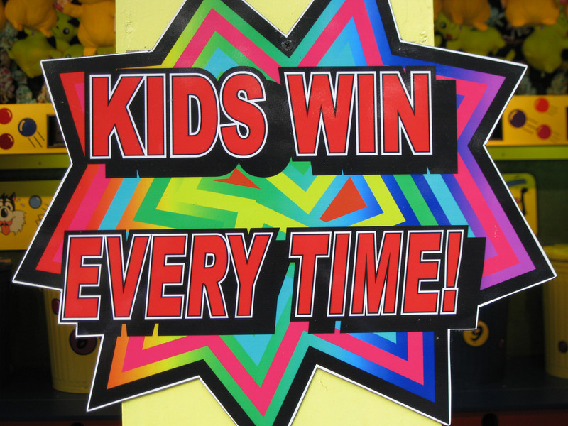 """Kids Win Every Time!"" sign."