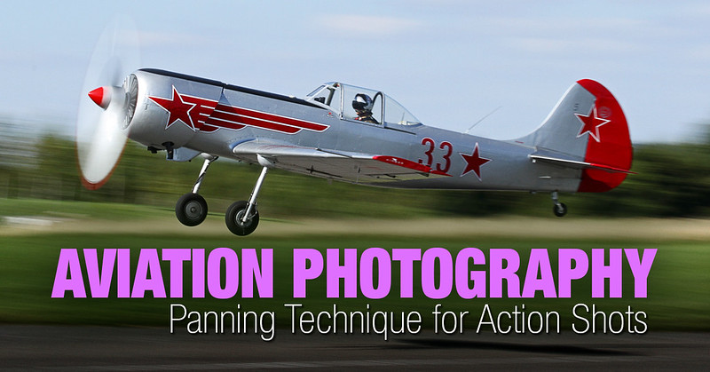 Aviation Photography – Panning Technique for Action Shots