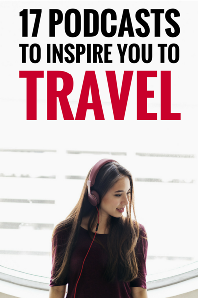 17 best travel PODCASTS.png