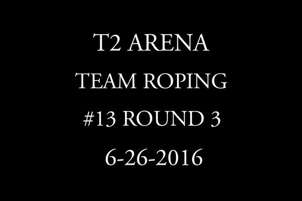 6-26-2016 Team Roping #13 Round 3