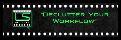 Declutter Your Workflow