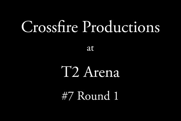 8-6-2016 Crossfire Productions #7 Round 1