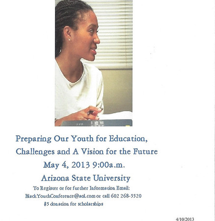 May 4, 2013   33rd Annual Black Youth Recognition Conf., Arizona State University, Tempe. Post Colors/Presentation. (Pictures pending)