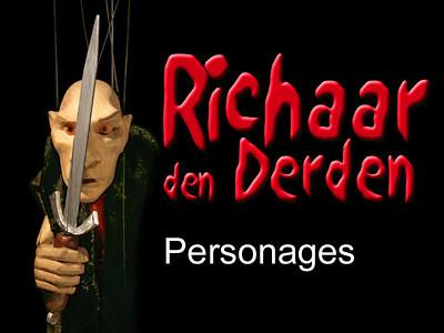 RICHAAR DEN DERDEN. Personages