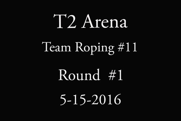 5-15-2016 T2 Arena  Team Roping #11 Round #1