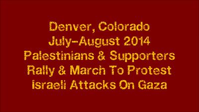 Palestinian Protests-Denver-July/August 2014