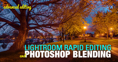 Combining Lightroom Rapid Editing & Photoshop Blending With Luminosity Masks