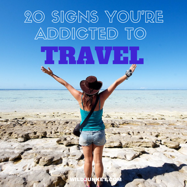 signs addicted travel