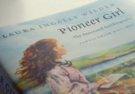 Laura Ingalls Wilder, Pioneer Girl