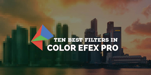 10 BEST FILTERS IN COLOR EFEX PRO
