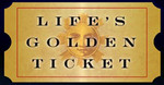 The Best of Life's Golden Ticket Moments