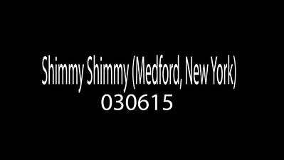 Shimmy Shimmy (Medford, NY) 030615