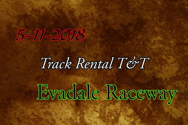 5-11-2018 Evadale Raceway 'Track Rental T&T'