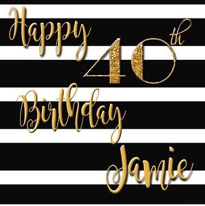 JAMIE 'S 40TH BIRTHDAY
