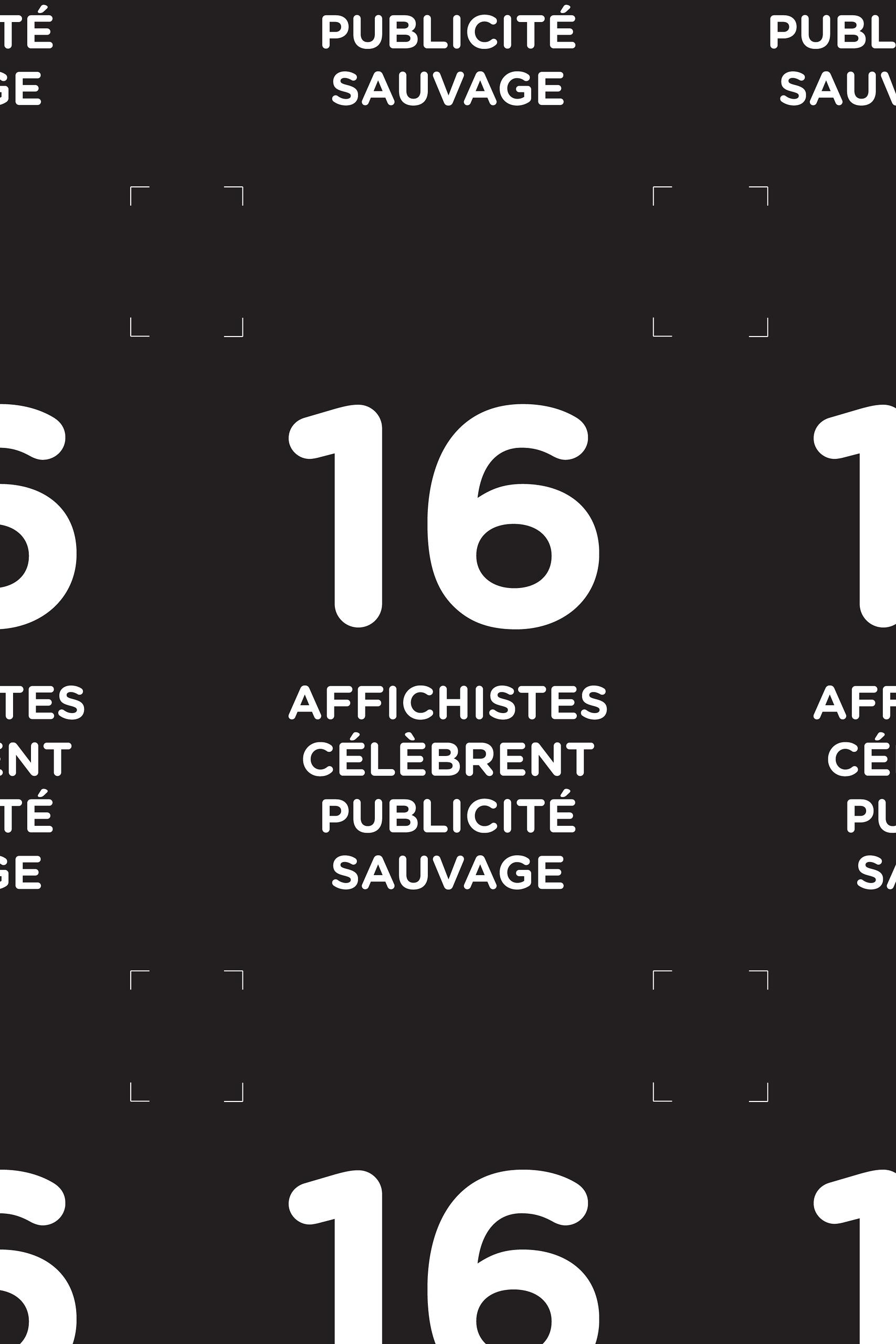 2013 - Exposition - 16 Affichistes célèbrent Publicité Sauvage