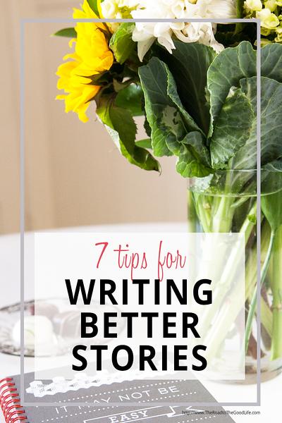 Seven Tips for Writing Better Stories