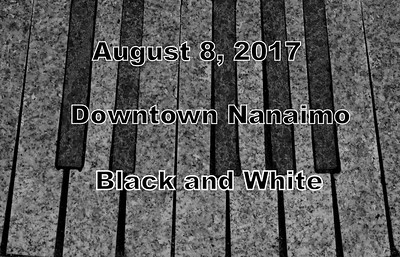August 8, 2017 Downtown Nanaimo: Black and White