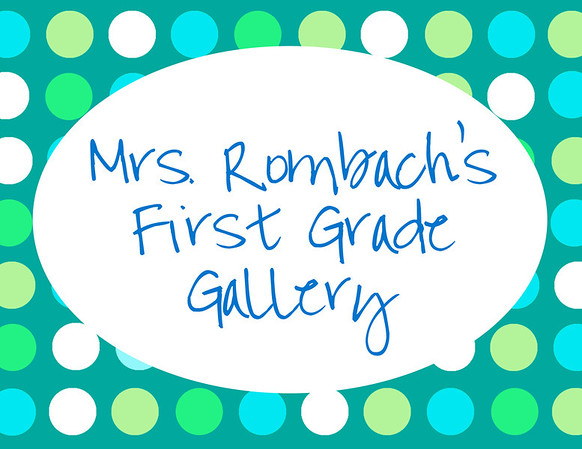 Mrs. Rombach's First Grade Gallery