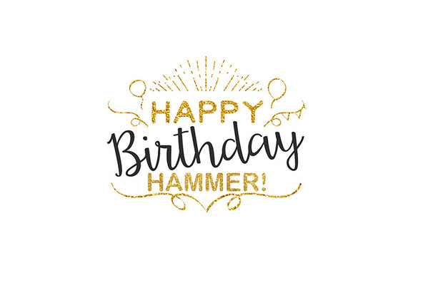 Happy Birthday Hammer! 07.13.2016