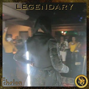 LEGENDARY at Club Echelon
