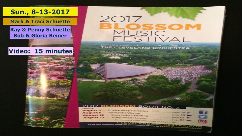 Video:  15 mins ~~ Blossom Music Center , Cuyahoga County, OH - Sun., Aug. 13, 2017.  Mark, Tracy, Ray, Penny, Bob & Gloria Bemer.