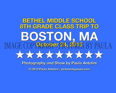 BOSTON MASSACHUSETTS ~ Bethel Middle School 8th Grade Class Trip ~ Bethel, CT to Boston, MA ~ October 24, 2013