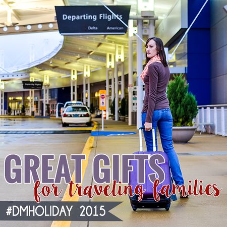 Great Gifts for traveling families #dmholiday 2015 2.png