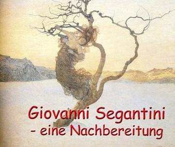 Giovanni Segantini -eine Nachbereitung