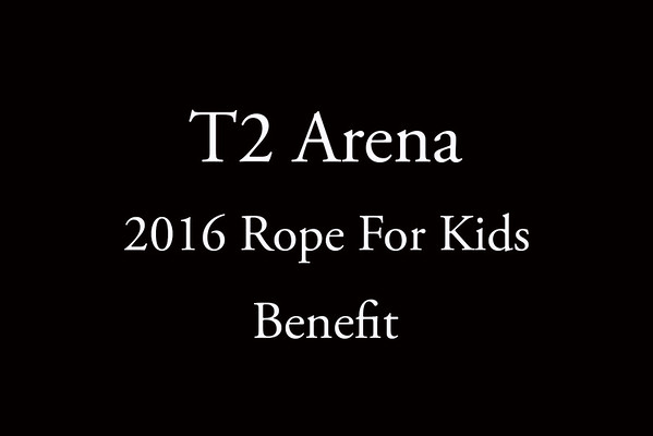 2016 T2 Arena  'Rope For Kids' Benefit