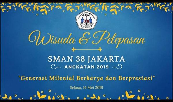 190514 | Wisuda & Pelepasan SMAN 38 JKT 2019