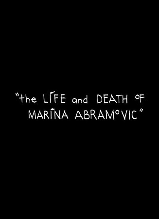 The Life and Death of Marina Abramovic [Manchester, 2011]