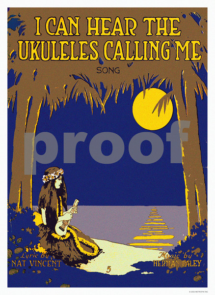 084: 'I Can Hear The Ukuleles Calling Me' Hawaiian Sheet Music Cover, ca 1916 Words: Nat Vincent Music: Herman Paley Jerome H. Remick, New York. PROOF watermark does not appear on your print.