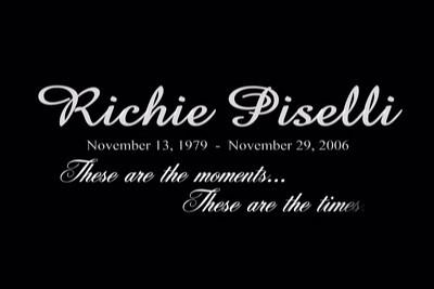 In Memory Of Richie Piselli