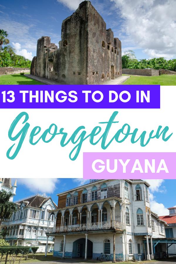 13 Things to Do in Georgetown, Guyana