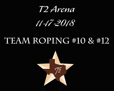 11-17-2018 T2 Arena 'Team Roping' #10 & #12