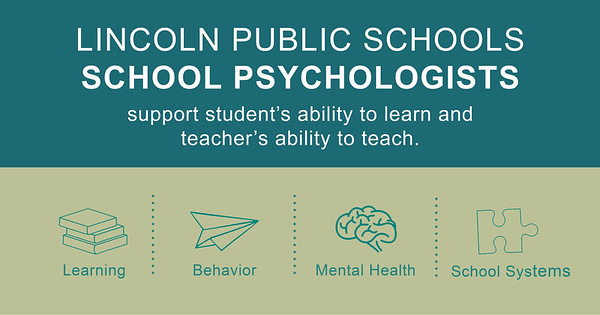 LPS School Psychologists support student's ability to learn and teacher's ability to teach.