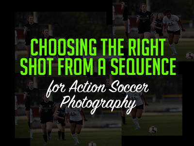 Choosing the Right Shot from a Sequence in Action Soccer Photography