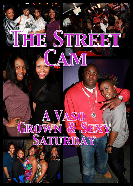 The Street Cam: A Vaso Grown & Sexy Saturday