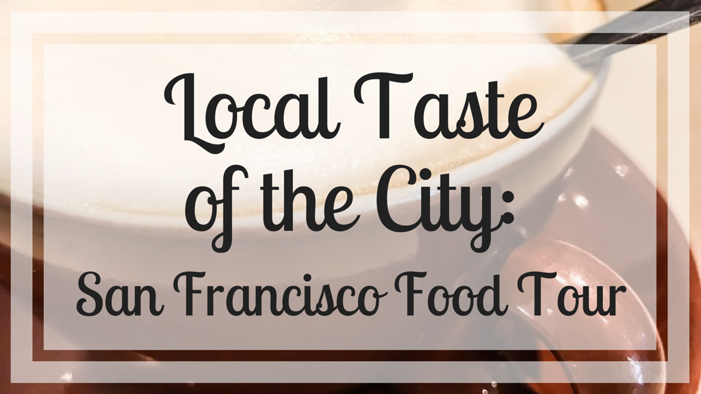 Title - Local Taste of the City: San Francisco Food Tour