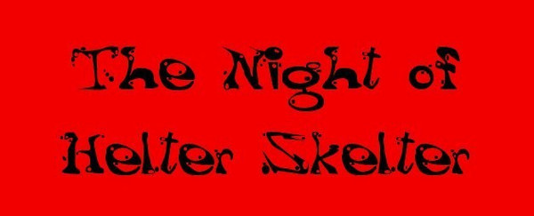 The Night of Helter Skelter
