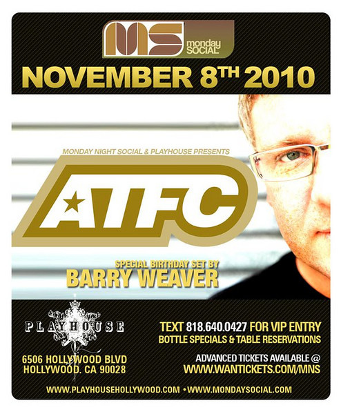 "<FONT SIZE=""1"">Monday Night Special & Playhouse presents ATFC @ PLAYHOUSE-Hollywood 11.8.10"