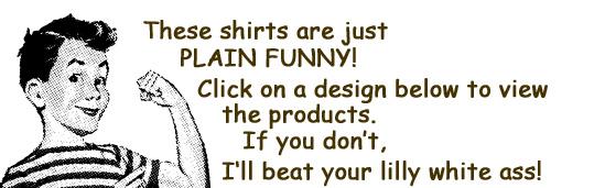 ChucklenutShirts.com Funny, Retro & Vintage T-Shirts!