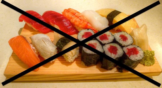 no sushi here