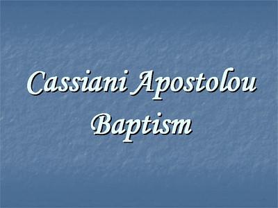 Cassiani Apostolou Baptism