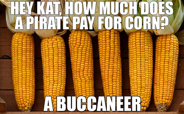 Pirate Pay For Corn.jpg